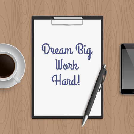 wooden work: Quote: dream big work hard. Motivation concept. Inspiration text. White paper, coffee, mobile phone and pen on wooden workplace table. Vector illustration. Illustration
