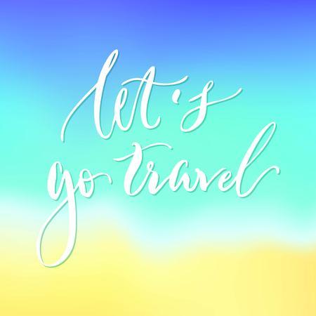 Lets go travel lettering blurred background