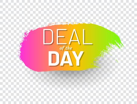 Deal of the day promo sticker. Colorful sale tag in shape of paintbrush stroke. Flat gradient design with shadow isolated on transparent background. Advertising message and marketing campaign.