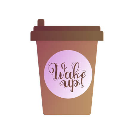 Wake up inscription on coffee cup. Hot morning beverage in paper takeaway cup with lid and inspirational handwritten message flat design vector illustration.