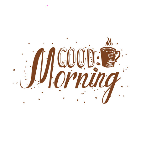 great coffee: Hand drawn Good morning inscription. Great as a poster, best wishes card, coaster design, ad for a coffee shop or bar.