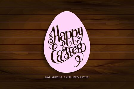 inscribed: Hand draw inscription happy Easter pink on the wooden background. Inscribed in the contour of the egg. Vector illustration. Ideal for graphic design and greeting cards. Illustration