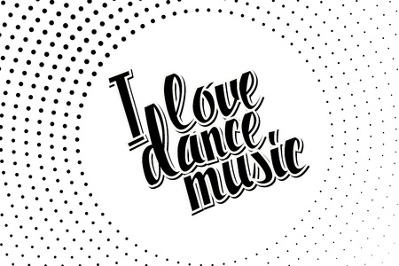 lap: I love dance music black lettering. Hand draw. Vector illustration.. Great print on a t-shirt. You can use for graphic design