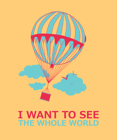 exploring: Motivational travel poster with balloon. Travel label in a retro style. I want to see the world. Vector illustration