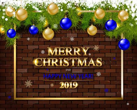 Merry Christmas and happy new year 2019 in gold lettering against a brick wall balls and spruce branches. Vector illustration