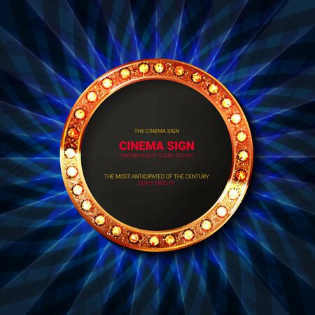 Shining retro circle light sing. Vintage banner with light bulbs. Cinema, theatre, ad, show and casino design.