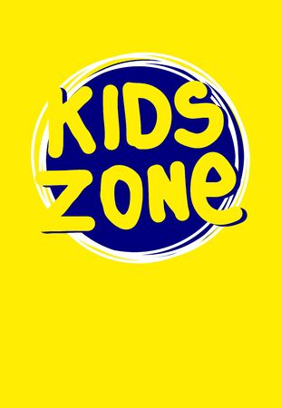 Kids zone yellow postcard with cute logotype on a circle. Vector doodle art illustration lettering. Sticker for social media content. Bubble pop art comic style poster,t shirt print, video blog cover.