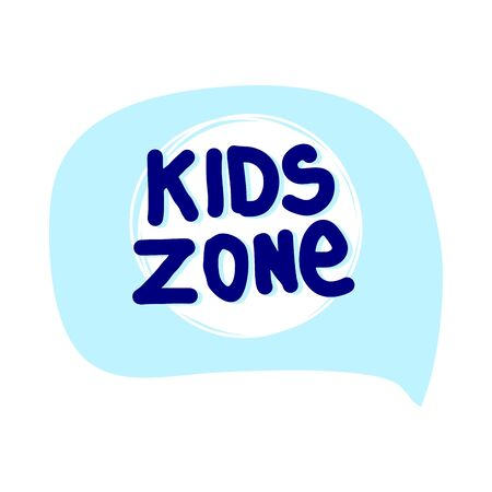 Kids zone bubble isolated on white background. Sticker for social media content. Vector hand drawn illustration lettering. Bubble pop art comic style poster,t shirt print, post card, video blog cover. Illustration