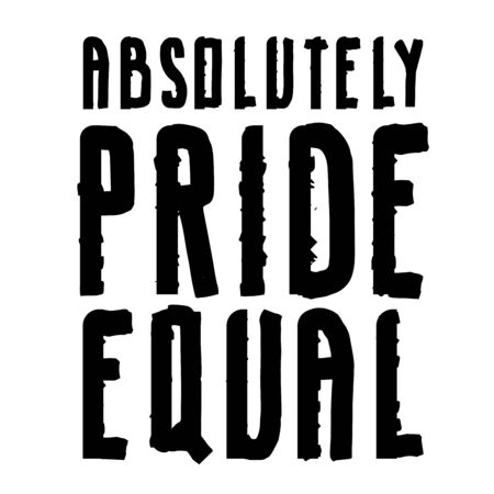 Absolutely Pride Equal hand drawn lettering isolated on white background. Poster protest movement. Vector outline text.