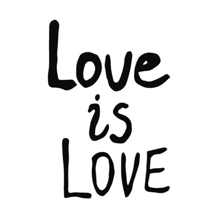 Lettering text Love is Love in doodle style - Life,Gets,Better,Together.Hand written pride, love, peace lettering with rainbow..LGBT rights symbol. Isolated.Vector hand drawn illustration.