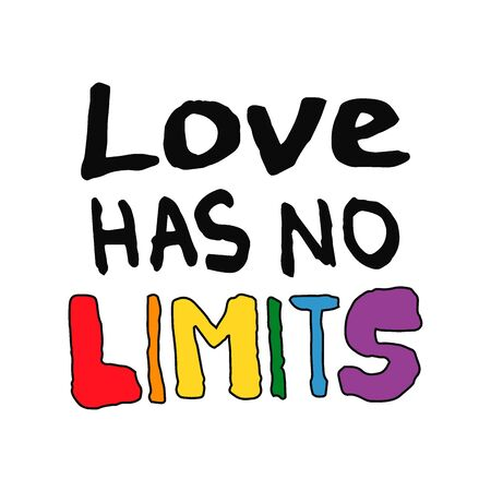 Lettering text Love has no limits in doodle style - Life,Gets,Better,Together..LGBT rights symbol. Isolated.Vector hand drawn illustration. Ilustración de vector