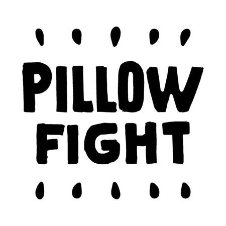 Pillow fight text isolated on white background. Vector outline lettering hand drawn illustration. Black and white print on t shirt, cup, pillow Çizim
