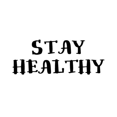 Stay healty hand drawn lettering isolated on white background. Sign phrase. Vector doodle outline stock illustration. Virus prevention poster. World health day concept.