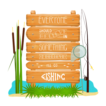 Vector wooden sign with motivational  fishing lettering . Cartoo