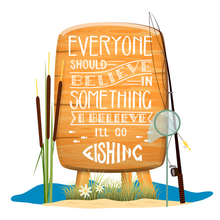 Wooden sign with motivational  fishing lettering . Cartoon style illustration .Vector Illustration
