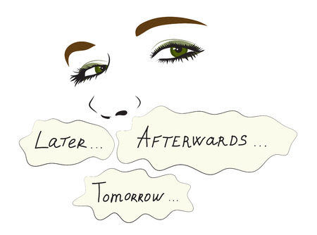 Conceptual illustration. Woman hides behind words later, tomorrow and afterwards