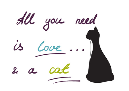 Text, all you need is love and a cat and black cat. Vector illustration Ilustração