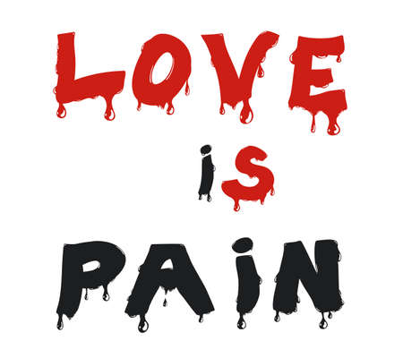 Black red text with dripping drops, love is pain. Vector illustration