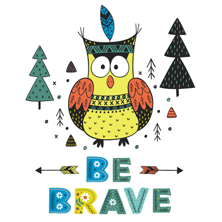 owl be brave in Scandinavian style. Poster, childish print, card - vector illustration, eps