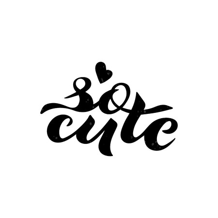 Vector illustration of So Cute phrase for baby clothes. Hand drawn lettering in feminine style for t-shirt, card, poster, banner, girl wear, nursery. Fashion print. EPS 10
