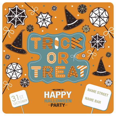 31st: Flyers design for happy halloween party.Candies, stars, spider webs and the phrases Trick or Treat, welcome to happy halloween party, 31st october and the location of the party on the orange background.