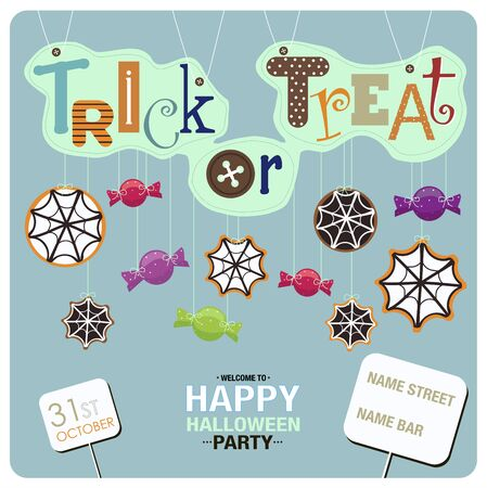 31st: Flyers design for happy halloween party.Candies, spider webs and the phrases Trick or Treat, welcome to happy halloween party, 31st october and the location of the party on the blue background.