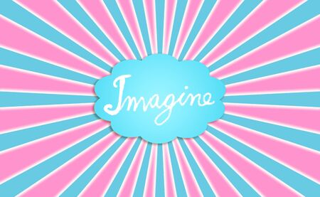 Wird Imagine of chalk in a dream balloon at the center of a funky radial background in pink and blue photo