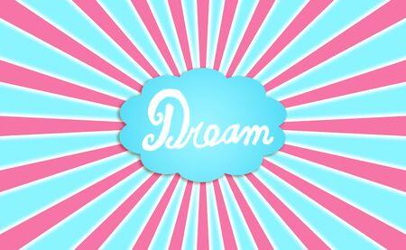 simetric: Dream, backdrop, clour, dreaming, idealizing, idealization