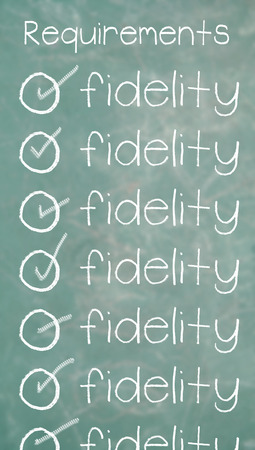 fidelity: Fidelity the most important and unique requirement on chalk list