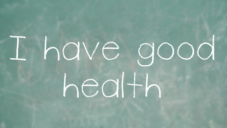 good health: Ik heb een goede gezondheid krijt woorden op klasse blackboard Stockfoto