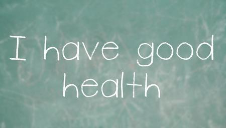 buena salud: Tengo buenas palabras de tiza de la salud en la clase pizarra