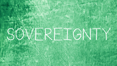 sovereignty: Sovereignty word on grungy green background