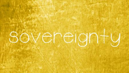 sovereignty: Sovereignty word on grunge vintage background Stock Photo