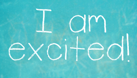 i am: I am excited message to the class