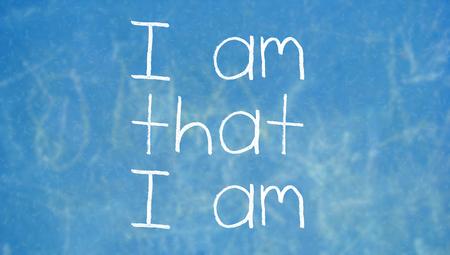 i am: Blue chalkboard background with I am that I am words