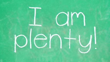 i am: I am plenty of chalk words on school class background