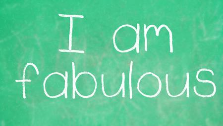 i am: I am fabulous sentence on green school board background Stock Photo