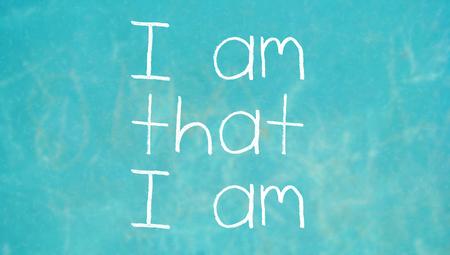 i am: I am that I am on class chalboard