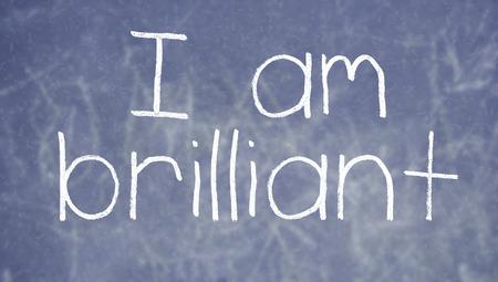 i am: I am brilliant chalk words on blackboard background