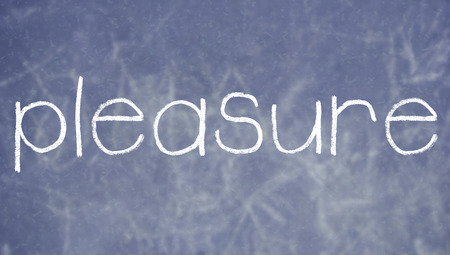 pleasure: Pleasure chalk word on blackboard background