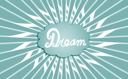 idealized: Dream word in vintage cloud with radial rays background