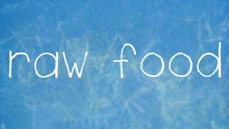 written: Raw food written with chalk
