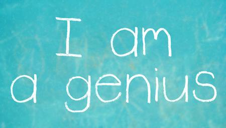 i am: I am a genius chalk words