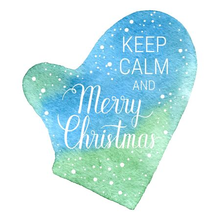 xmax: Keep calm and Merry Christmas poster. Vector winter holidays backgrounds with mitten, hand lettering calligraphic, falling snow.