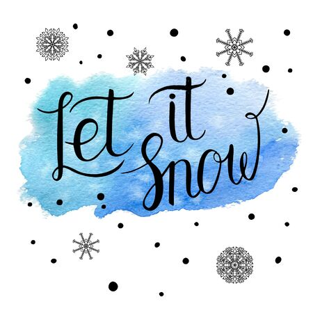 let it snow: Let it snow Christmas greeting card, poster. Vector winter holidays background with hand lettering, snowflakes, falling snow. Hand drawn blue watercolor paint brush spot.