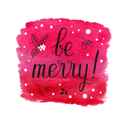 alder: Be Merry Christmas greeting card. Vector winter holidays background with hand lettering, snowflakes, falling snow, mistletoe, acorn, alder. Hand drawn red watercolor paint brush spot.