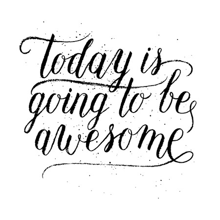 awesome: Today is going to be awesome greeting card, poster, print. Vector hand lettering quote.