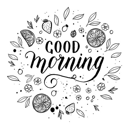 Good morning greeting card, poster, print. Vector background with hand lettering, wreath, lemon, strawberry, berry, flower, tea leaves. Illustration