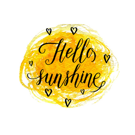 Hello sunshine greeting card, poster with hearts, watercolor spot. Vector background with hand lettering.