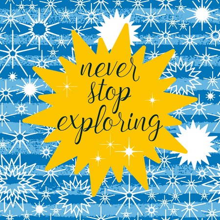 exploring: Never stop exploring greeting card, poster, print painted background. Vector typographical background with indigo night sky seamless pattern, stars, striped. Vector ink abstract background.